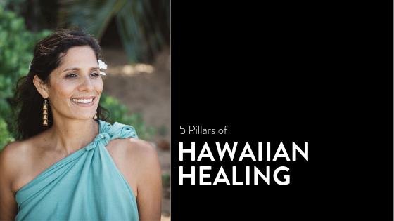 5 pillars of hawaiian healing